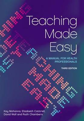 Teaching Made Easy: A Manual for Health Professionals, 3rd Edition (Paperback)