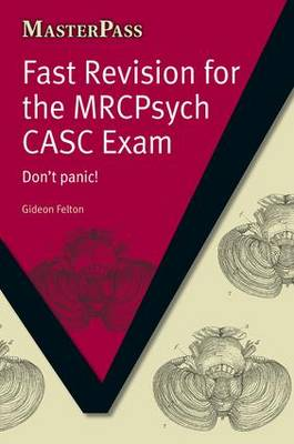 Fast Revision for the MRCPsych CASC Exam: Don't Panic! - MasterPass (Paperback)