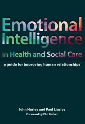 Emotional Intelligence in Health and Social Care: A Guide for Improving Human Relationships (Paperback)