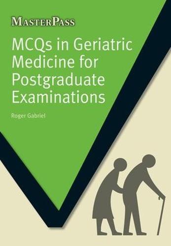 MCQs in Geriatric Medicine for Postgraduate Examinations (Paperback)