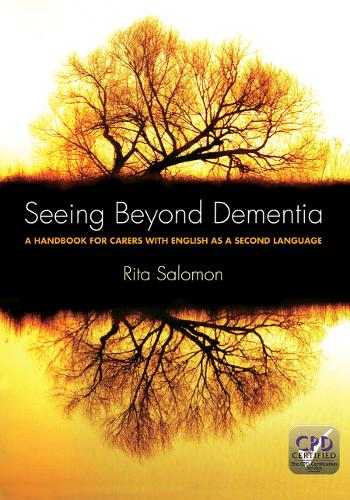 Seeing Beyond Dementia: A Handbook for Carers with English as a Second Language (Paperback)