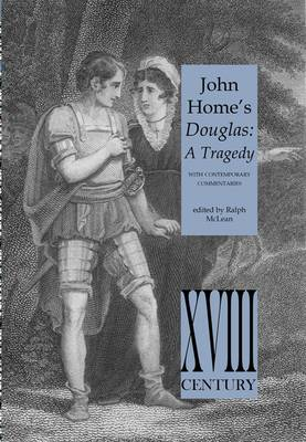 John Home's Douglas: A Tragedy - with Contemporary Commentaries - Perspectives: Scottish Studies of The Long Eighteenth Century Series (Paperback)