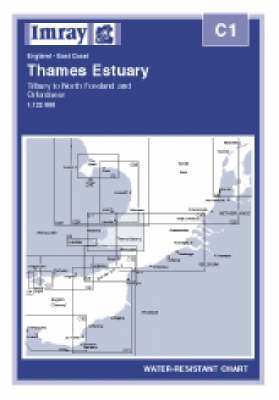 Thames Estuary - Tilbury to North Foreland and Orfordness 2007 - Imray charts - Home Waters C1 (Sheet map)