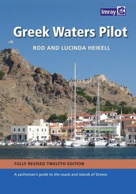 Greek Waters Pilot: A Yachtsman's Guide to the Ionian and Aegean Coasts and Islands of Greece (Hardback)