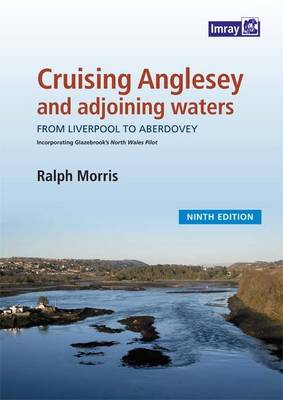 Cruising Anglesey and Adjoining Waters: Cruising Anglesey and Adjoining Waters (Spiral bound)