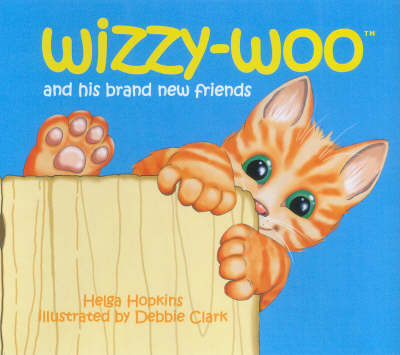 Wizzy-woo: And His Brand New Friends (Hardback)