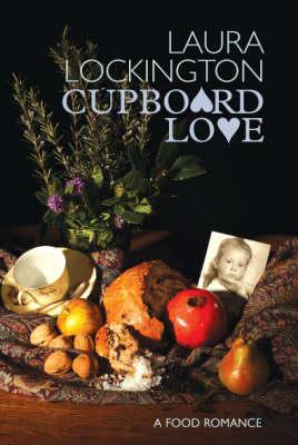 Cupboard Love: A Food Romance (Hardback)