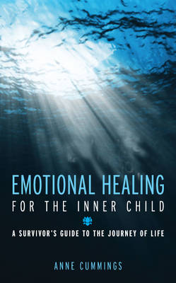 Emotional Healing for the Inner Child: A Survivor's Guide to the Journey of Life (Hardback)