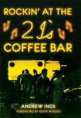 Rockin' at the 2 I's Coffee Bar (Paperback)
