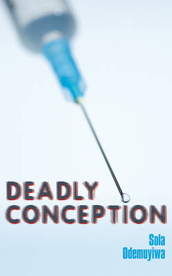 Deadly Conception (Hardback)