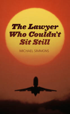 The Lawyer Who Couldn't Sit Still (Hardback)