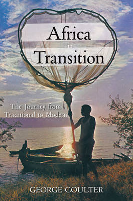 Africa in Transition: The Journey from Traditional to Modern (Hardback)