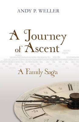 A Journey of Ascent: A Family Saga (Hardback)