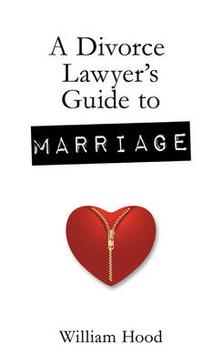 A Divorce Lawyer's Guide to Marriage (Hardback)