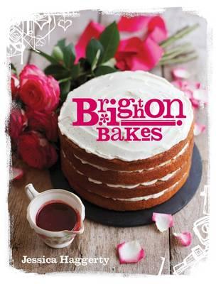 Brighton Bakes (Hardback)