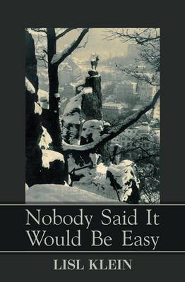 Nobody Said it Would be Easy (Hardback)