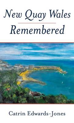New Quay Wales Remembered (Hardback)