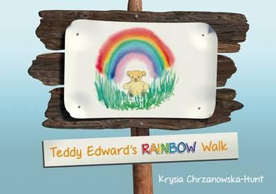 Teddy Edward's Rainbow Walk (Hardback)