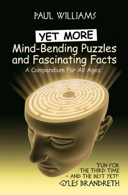 Yet More Mind-Bending Puzzles and Fascinating Facts (Hardback)