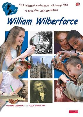 William Wilberforce: the Millionaire Child Who Worked So Hard to Win the Freedom of African Slaves (Paperback)