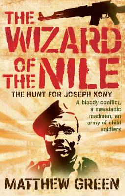 The Wizard Of The Nile: The Hunt For Joseph Kony (Paperback)