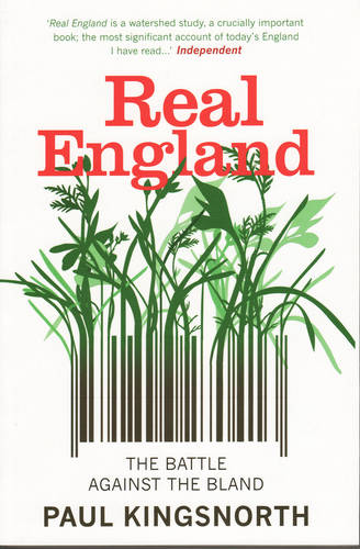 Real England: The Battle Against the Bland (Paperback)