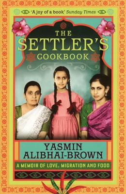 The Settler's Cookbook: Tales of Love, Migration and Food (Paperback)