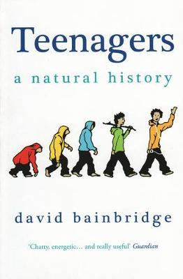 Teenagers: A Natural History (Paperback)