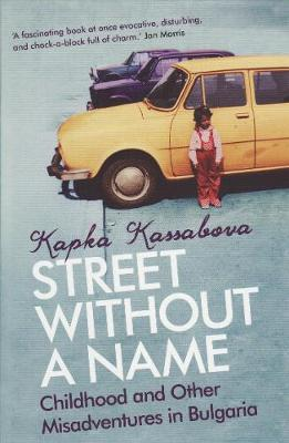 Street Without A Name: Childhood And Other Misadventures In Bulgaria (Paperback)
