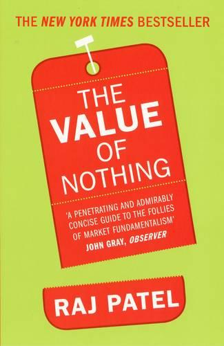The Value Of Nothing: How to Reshape Market Society and Redefine Democracy (Paperback)