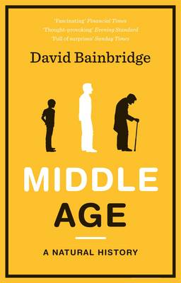 Middle Age: A Natural History (Paperback)