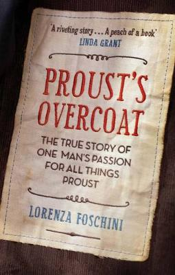 Proust's Overcoat: The True Story of One Man's Passion for All Things Proust (Paperback)