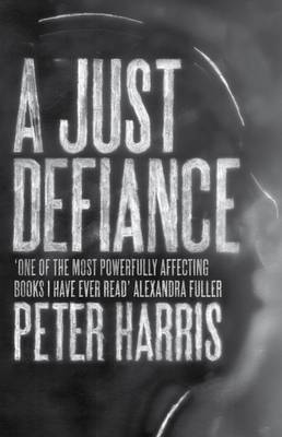 A Just Defiance: The Bombmakers, the Insurgents and a Legendary Treason Trial (Paperback)