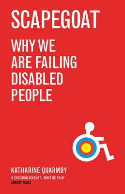 Scapegoat: Why We Are Failing Disabled People (Paperback)
