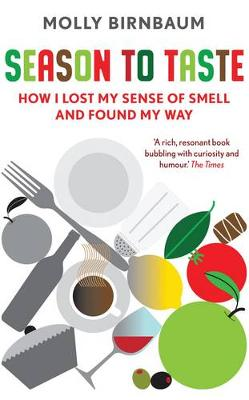 Season to Taste: How I Lost My Sense of Smell and Found My Way (Paperback)