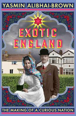 Exotic England: The Making of a Curious Nation (Hardback)