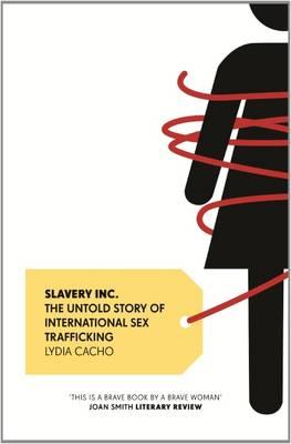Slavery Inc.: The Untold Story of International Sex Trafficking (Paperback)