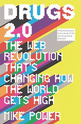 Drugs 2.0: The Web Revolution That's Changing How the World Gets High (Paperback)
