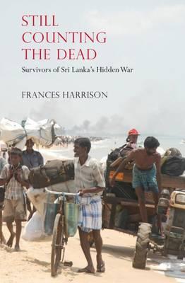 Still Counting the Dead: Survivors of Sri Lanka's Hidden War (Paperback)