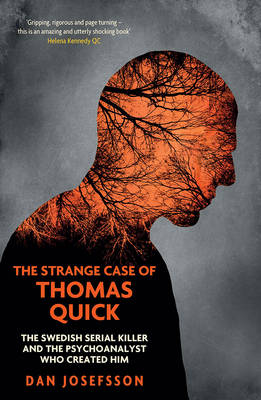 The Strange Case of Thomas Quick: The Swedish Serial Killer and the Psychoanalyst Who Created Him (Paperback)