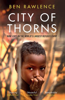 City of Thorns: Nine Lives in the World's Largest Refugee Camp (Paperback)