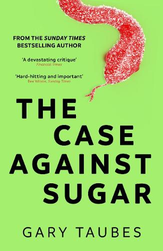 The Case Against Sugar (Paperback)