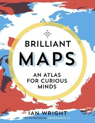 Brilliant Maps: An Atlas for Curious Minds (Hardback)