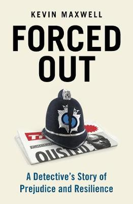 Forced Out: A Black Gay Detective's Story of Prejudice and Resilience (Paperback)