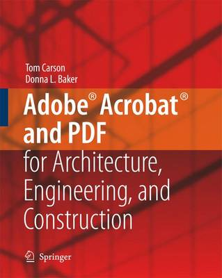 Adobe (R) Acrobat (R) and PDF for Architecture, Engineering, and Construction (Paperback)
