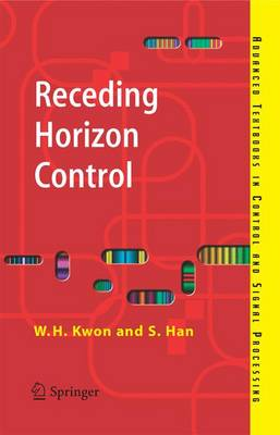Receding Horizon Control: Model Predictive Control for State Models - Advanced Textbooks in Control and Signal Processing
