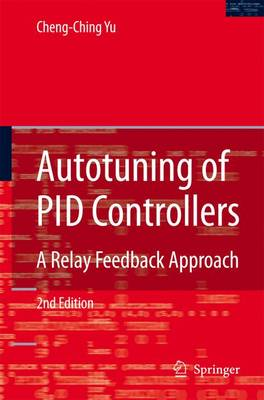Autotuning of PID Controllers: A Relay Feedback Approach (Hardback)