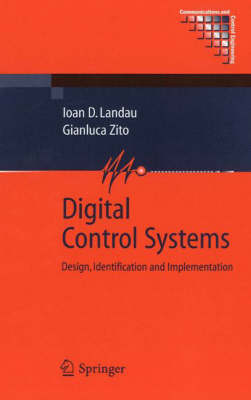 Digital Control Systems: Design, Identification and Implementation - Communications and Control Engineering