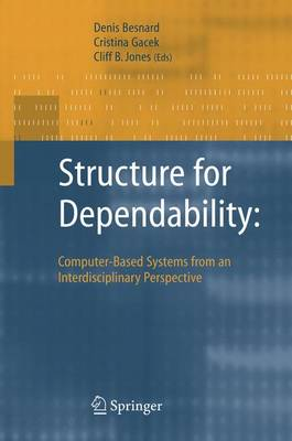 Structure for Dependability: Computer-Based Systems from an Interdisciplinary Perspective (Paperback)
