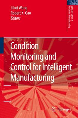 Condition Monitoring and Control for Intelligent Manufacturing - Springer Series in Advanced Manufacturing (Hardback)